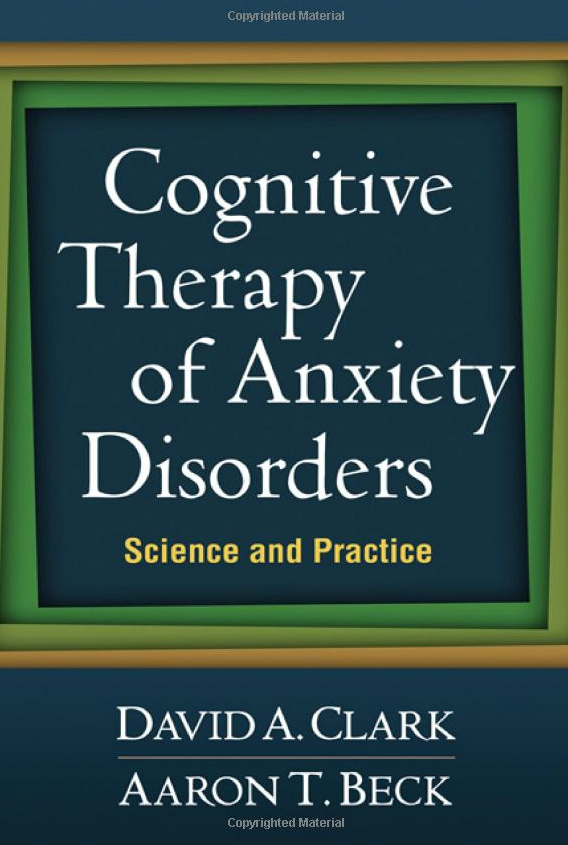 Cognitive therapy for anxiety disorders: Science and practice
