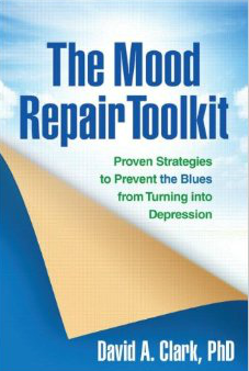 The Mood Repair Toolkit: Proven Strategies to Prevent the Blues from Turning into Depression